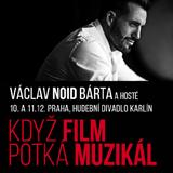Václav NOID Bárta – KDYŽ FILM POTKÁ MUZIKÁL