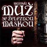 Muzikál MUŽ SE ŽELEZNOU MASKOU- Praha