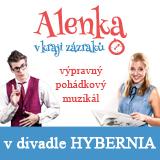 Muzikál ALENKA V KRAJI ZÁZRAKŮ- Praha