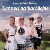 Činohra Dvě noci na Karlštejně- Praha