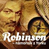 ROBINSON – NÁMOŘNÍK Z YORKU (generálka)