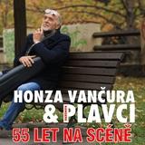 HONZA VANČURA A PLAVCI - 55 LET NA SCÉNĚ