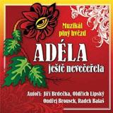 ADÉLA JEŠTĚ NEVEČEŘELA - CD
