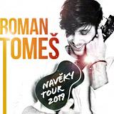 ROMAN TOMEŠ - NAVĚKY TOUR 2019 (Ústí nad Labem)