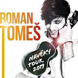 ROMAN TOMEŠ - NAVĚKY TOUR 2019 (Karlovy Vary)