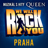 WE WILL ROCK YOU (Praha)