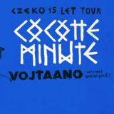 COCOTTE MINUTE + VOJTAANO - CZEKO 15 LET TOUR
