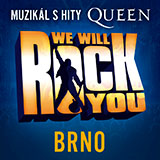 WE WILL ROCK YOU (Brno)