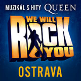 WE WILL ROCK YOU (Ostrava)