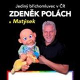 BŘICHOMLUVEC ZDENĚK POLÁCH A MATÝSEK (Uherský Brod)