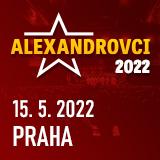 ALEXANDROVCI - European Tour 2022 (Praha 15.5.)