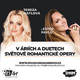 TEREZA MÁTLOVÁ A ESTER PAVLŮ v áriích a duetech světové romantické opery