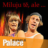 Muzikál MILUJU TĚ, ALE ...- Praha -Divadlo Palace Theatre Praha 1, Václavské nám. 43, Praha 1